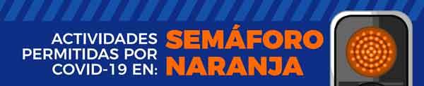 Actividades permitidas por COVID en:  Semaforo Naranja